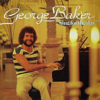 George Baker – Sing For The Day [Remastered]