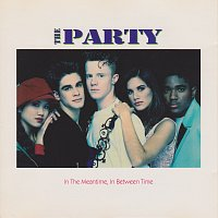 The Party – In the Meantime, In Between Time