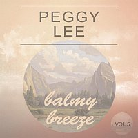 Peggy Lee – Balmy Breeze Vol. 5
