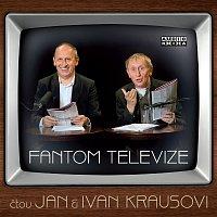 Ivan Kraus, Jan Kraus – Kraus: Fantom televize