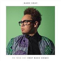 Marc Sway – De Wag Hei (Way Back Home)