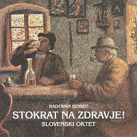 Slovenski oktet – Stokrat na zdravje