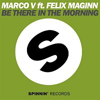 Marco V – Be There In The Morning (feat. Felix Maginn)