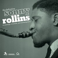 Sonny Rollins – The Definitive Sonny Rollins On Prestige, Riverside, And Contemporary