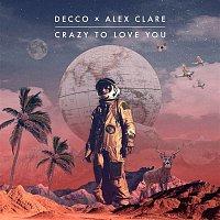 DECCO, Alex Clare – Crazy to Love You