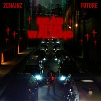 2 Chainz, Future – Dead Man Walking