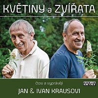 Ivan Kraus, Jan Kraus – Kraus: Květiny a zvířata