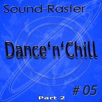 Sound-Raster – Dance'n'Chill No. 5 (Part 2)
