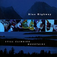 Blue Highway – Still Climbing Mountains
