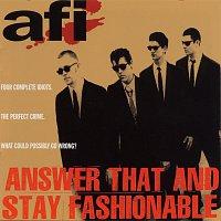AFI – Answer That And Stay Fashionable