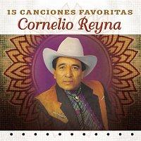 Cornelio Reyna – 15 Canciones Favoritas