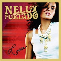 Nelly Furtado – Loose [Expanded Edition]