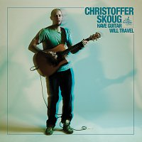 Christoffer Skoug – Have Guitar. Will Travel.