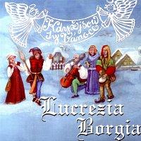 Lucrezia Borgia – Když jsou ty Vánoce