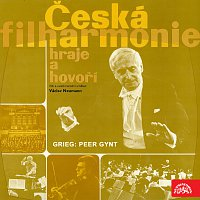 Česká filharmonie/Václav Neumann – Česká filharmonie hraje a hovoří (E.Grieg Peer Gynt)