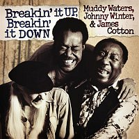 Muddy Waters, Johnny Winter & James Cotton – Breakin' It Up, Breakin' It Down