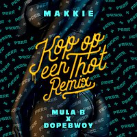 Makkie, Mula B, Dopebwoy, Drummakid – Kop Op Een Thot (Remix) [Mula B & Dopebwoy] [Remix]