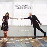 Steve Martin, Edie Brickell – So Familiar
