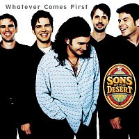 Sons Of The Desert – Whatever Comes First