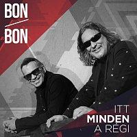 Bon-Bon – Itt Minden A Régi
