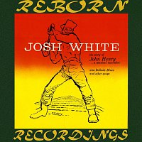 Josh White – The Story Of John Henry, A Musical (HD Remastered)