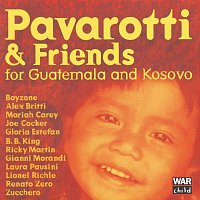Luciano Pavarotti, B.B. King, Boyzone, Gloria Estefan, Lionel Richie, José Molina – Pavarotti & Friends For The Children Of Guatemala And Kosovo