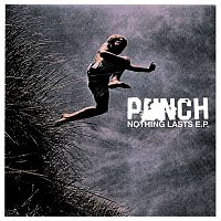Punch – Nothing Lasts