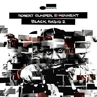 Robert Glasper Experiment – Black Radio 2