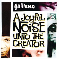 Galliano – A Joyful Noise Unto The Creator