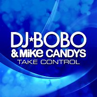DJ Bobo, Mike Candys – Take Control