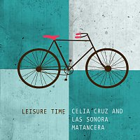 Celia Cruz, La Sonora Matancera – Leisure Time
