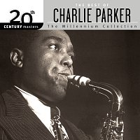Charlie Parker – 20th Century Masters: The Millennium Collection - The Best Of Charlie Parker