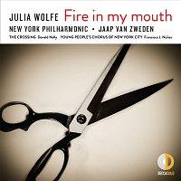New York Philharmonic, Jaap van Zweden, The Crossing – Julia Wolfe: Fire in my mouth