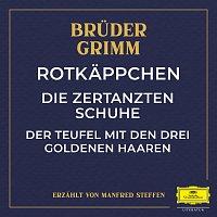 Deutsche Grammophon Literatur, Bruder Grimm, Manfred Steffen – Rotkappchen / Die zertanzten Schuhe / Der Teufel mit den drei goldenen Haaren