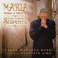 Padre Marcelo Rossi, Gusttavo Lima – Maria Passa a Frente