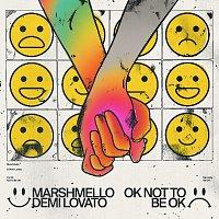 Marshmello, Demi Lovato – OK Not To Be OK