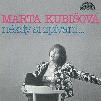 Marta Kubišová – Někdy si zpívám