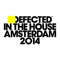 Various Artists.. – Defected In The House Amsterdam 2014