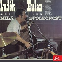 Luděk Hulan, Jazz Sanatorium Luďka Hulana – Luděk Hulan Milá společnost