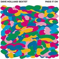 Dave Holland Sextet – Pass It On [I Tunes Version]