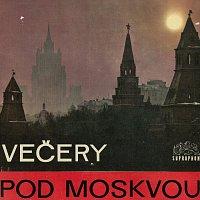 Různí interpreti – Večery pod Moskvou