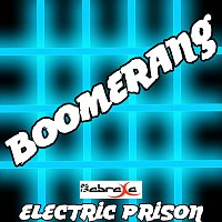 Electric Prison – Boomerang