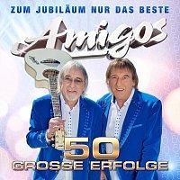 Amigos – 50 grosze Erfolge - Zum Jubilaum nur das Beste