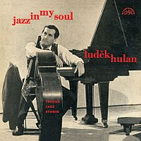 Luděk Hulan – Jazz In My Soul