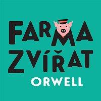 Petr Čtvrtníček – Orwell: Farma zvířat