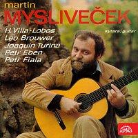 Martin Mysliveček – Martin Mysliveček - kytara (H.Villa-Lobos, Leo Brower, Joaguin Turina, Petr Eben, Petr Fiala)