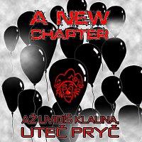 A New Chapter – Až uvidíš klauna, uteč pryč