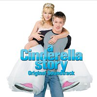 Různí interpreti – A Cinderella Story Original Soundtrack