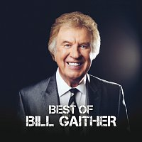 Bill Gaither – Best Of Bill Gaither