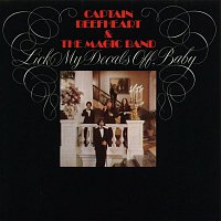 Captain Beefheart, The Magic Band – Lick My Decals Off, Baby